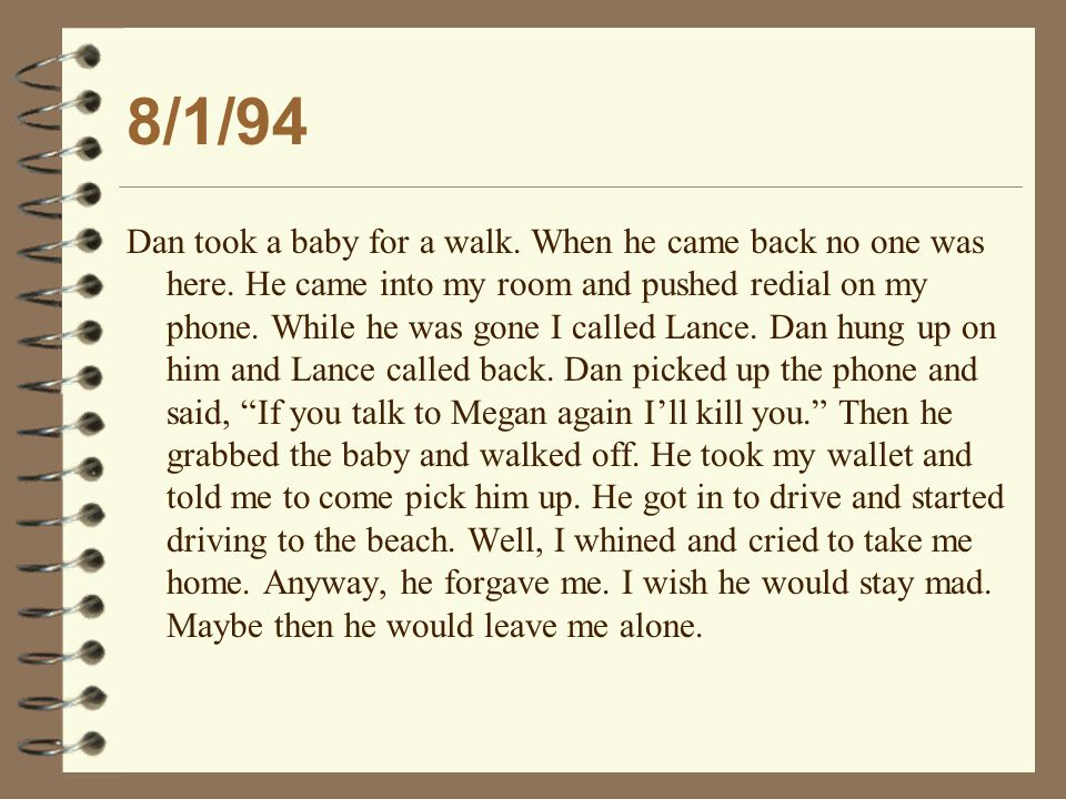 8/1/94 Dan took a baby for a walk. When he came back no one was here.