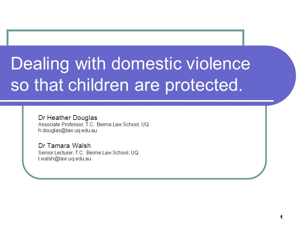 2 issues Issues: high rates of removal witnessing violence = harm (Choudhry and Herring 2006); dv households heightened risk for kids (Harwin 2006) See also: 'Mothers and the Child Protection System' (2009) International Journal of Law Policy and the Family forthcoming 'Legal Responses to Child Protection, Poverty and Homelessness' (2009) Journal of Social Welfare and Family Law forthcoming.