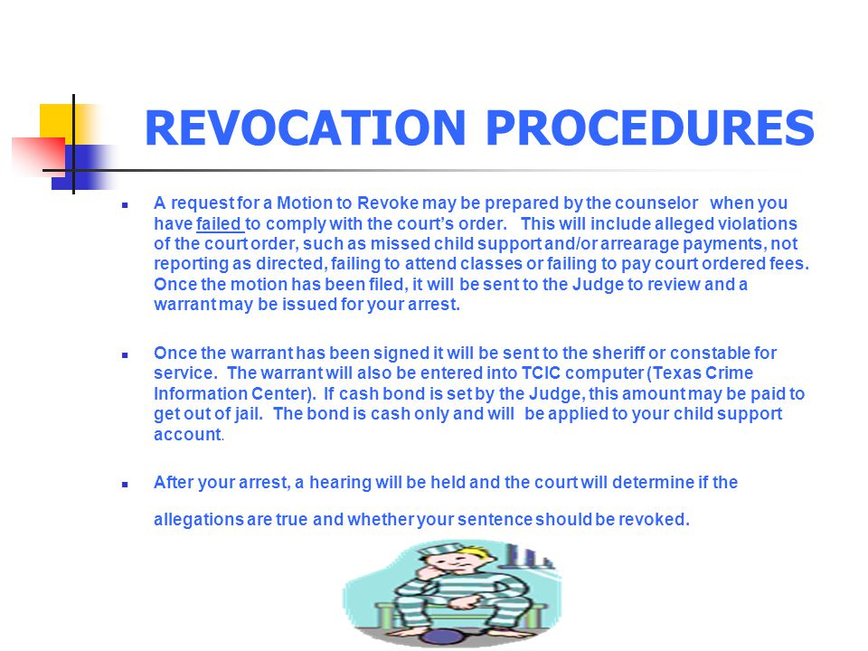 REVOCATION PROCEDURES A request for a Motion to Revoke may be prepared by the counselor when you have failed to comply with the court's order. This wi