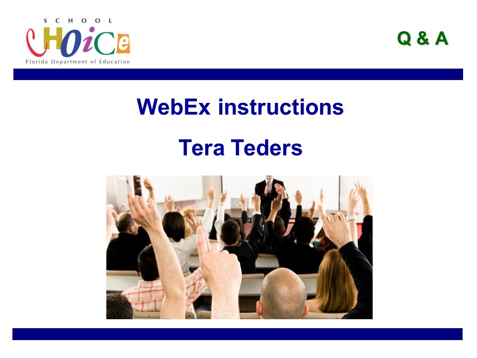Q & A WebEx instructions Tera Teders