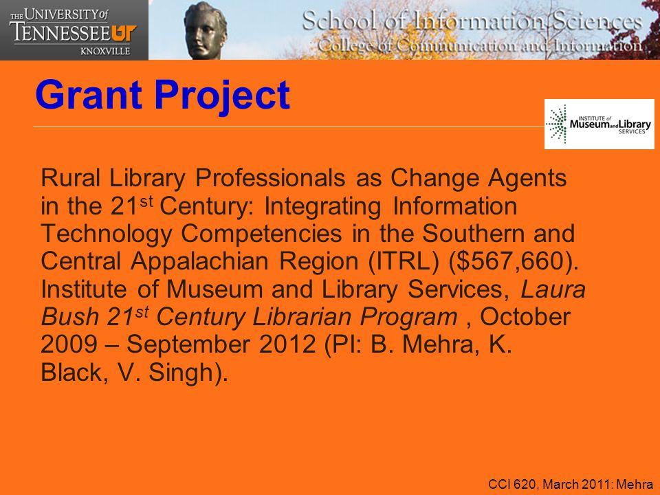 Grant Project Rural Library Professionals as Change Agents in the 21 st Century: Integrating Information Technology Competencies in the Southern and C