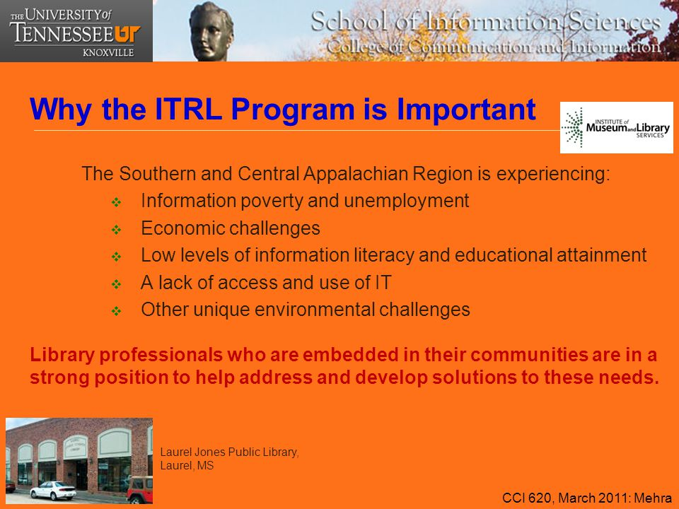 Why the ITRL Program is Important The Southern and Central Appalachian Region is experiencing:  Information poverty and unemployment  Economic chall