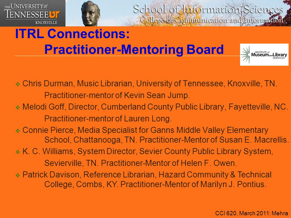 ITRL Connections: Practitioner-Mentoring Board  Chris Durman, Music Librarian, University of Tennessee, Knoxville, TN. Practitioner-mentor of Kevin S