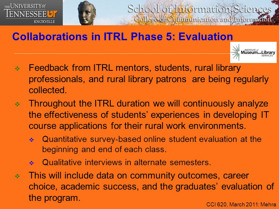 Collaborations in ITRL Phase 5: Evaluation  Feedback from ITRL mentors, students, rural library professionals, and rural library patrons are being re