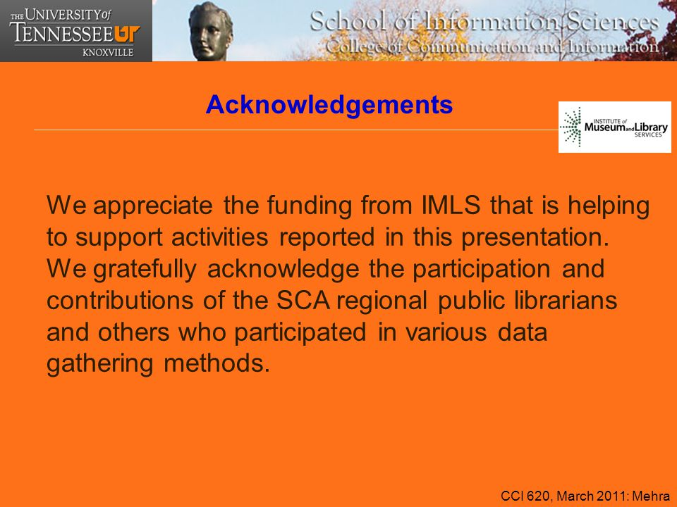 We appreciate the funding from IMLS that is helping to support activities reported in this presentation. We gratefully acknowledge the participation a