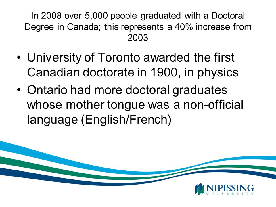 Time taken to complete a doctorate (TTD) Williams (2011) determined that on average, it took doctoral students in Canada 5 years and 10 months to complete their studies (p.