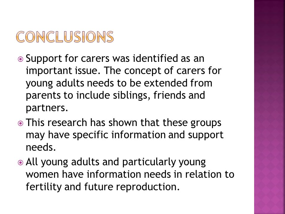 Support for carers was identified as an important issue.