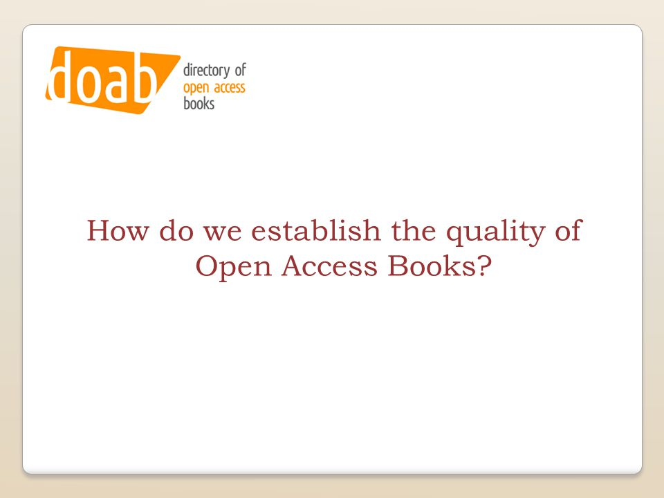 How do we establish the quality of Open Access Books?