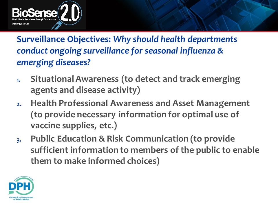 Surveillance Objectives: Why should health departments conduct ongoing surveillance for seasonal influenza & emerging diseases.
