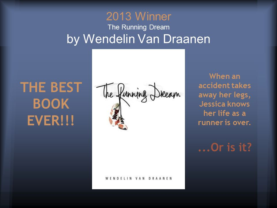2013 Winner The Running Dream by Wendelin Van Draanen THE BEST BOOK EVER!!.