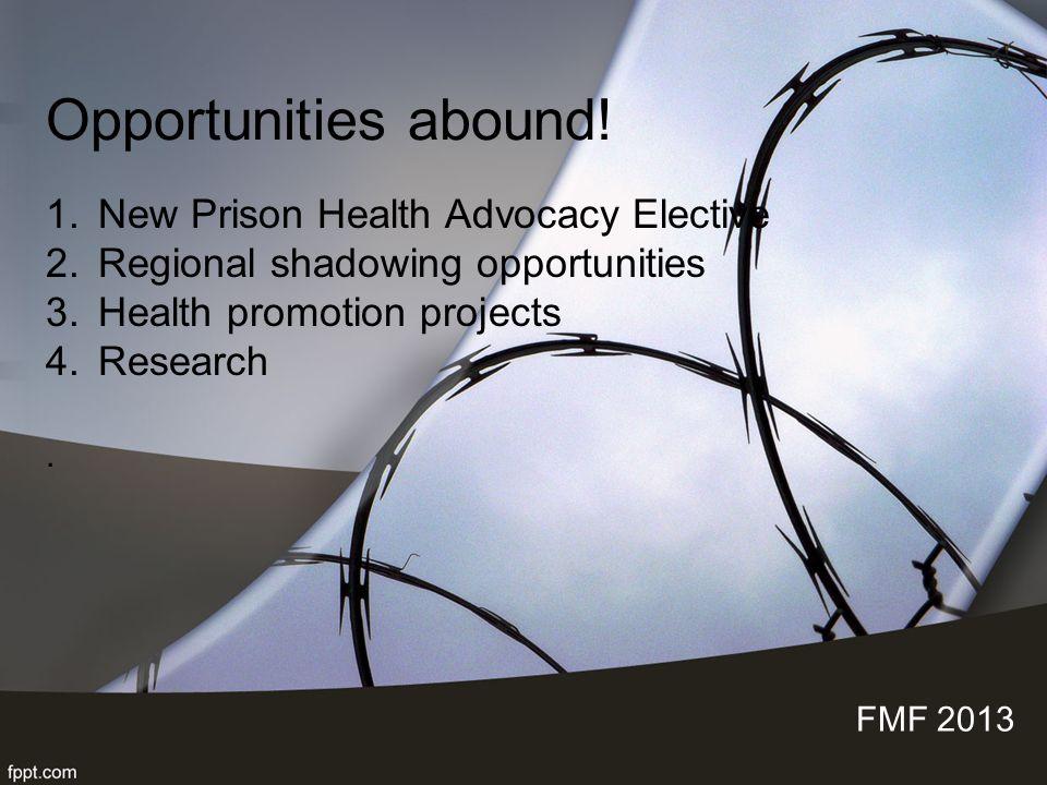 Opportunities abound.