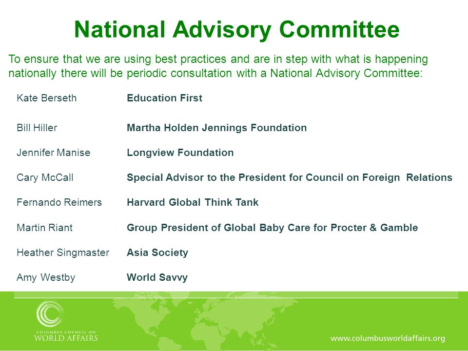 National Advisory Committee To ensure that we are using best practices and are in step with what is happening nationally there will be periodic consul