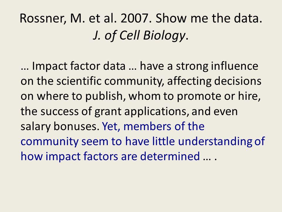 Rossner, M. et al. 2007. Show me the data. J. of Cell Biology.