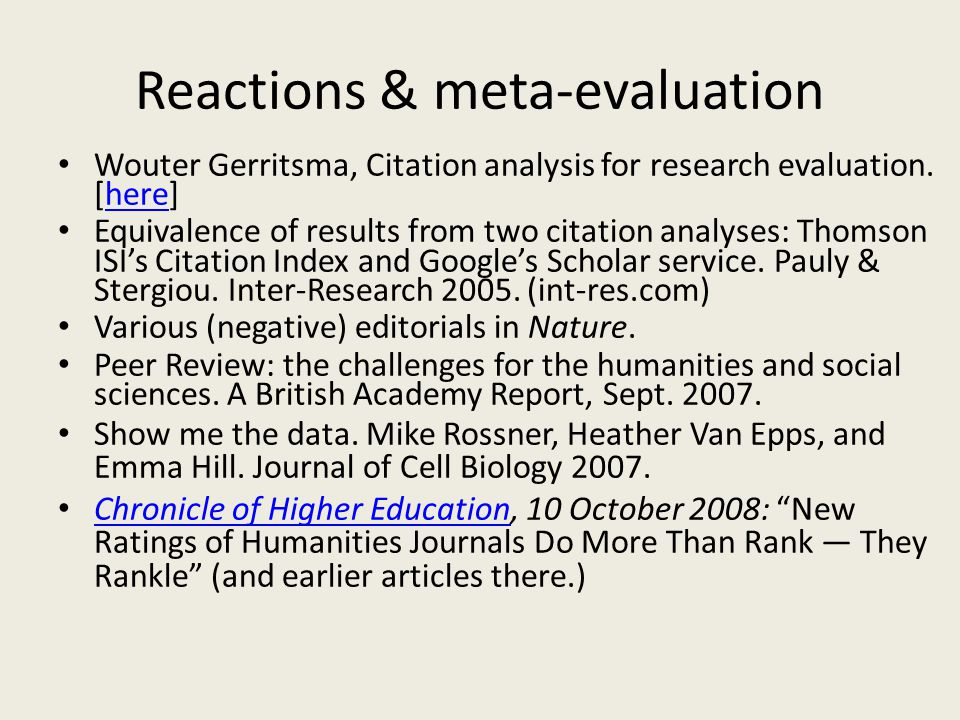 Reactions & meta-evaluation Wouter Gerritsma, Citation analysis for research evaluation.