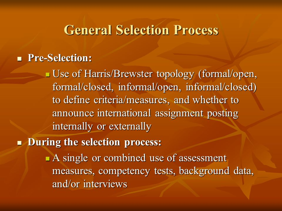 General Selection Process Pre-Selection: Pre-Selection: Use of Harris/Brewster topology (formal/open, formal/closed, informal/open, informal/closed) t