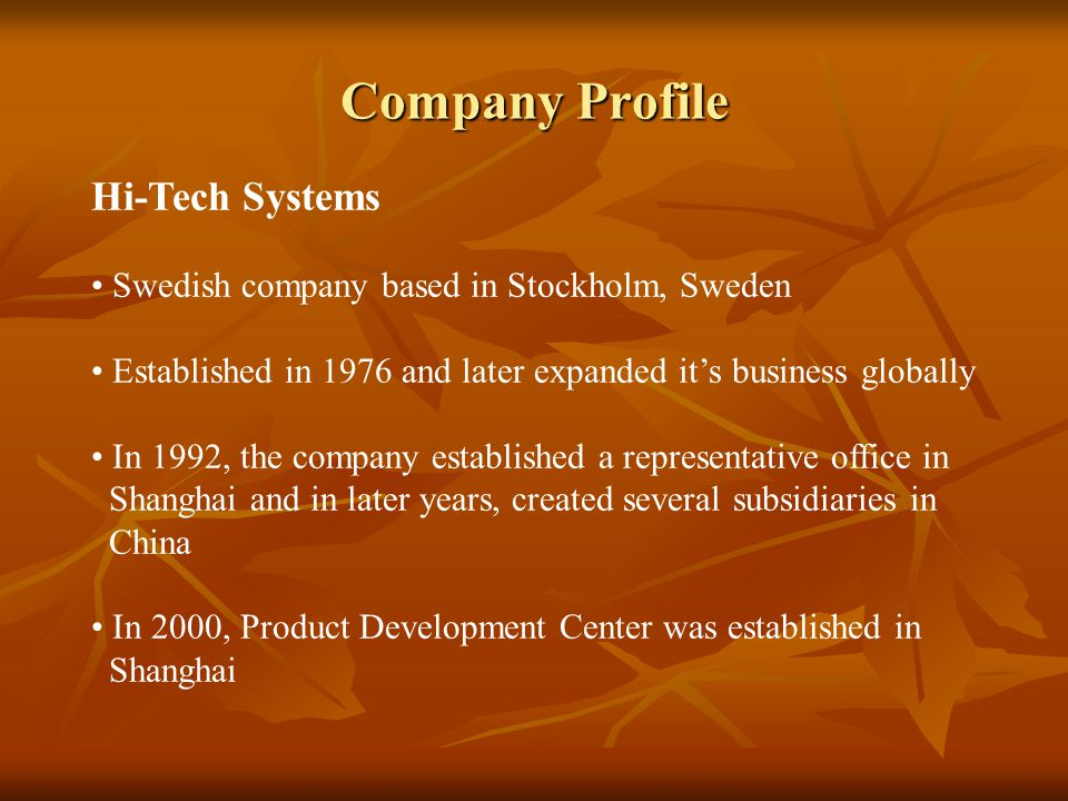 Hi-Tech Systems Swedish company based in Stockholm, Sweden Established in 1976 and later expanded it's business globally In 1992, the company establis