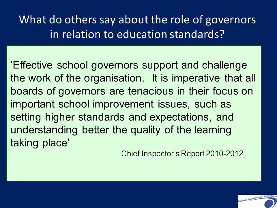'Effective school governors support and challenge the work of the organisation. It is imperative that all boards of governors are tenacious in their f