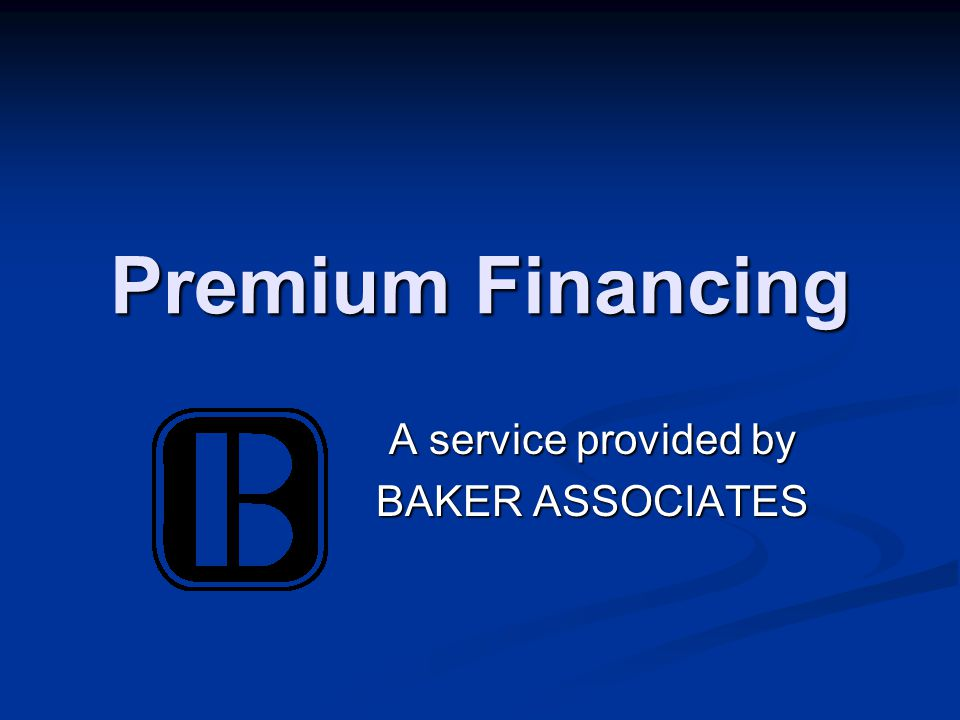 What is Premium Financing.