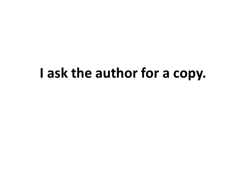 I ask the author for a copy.