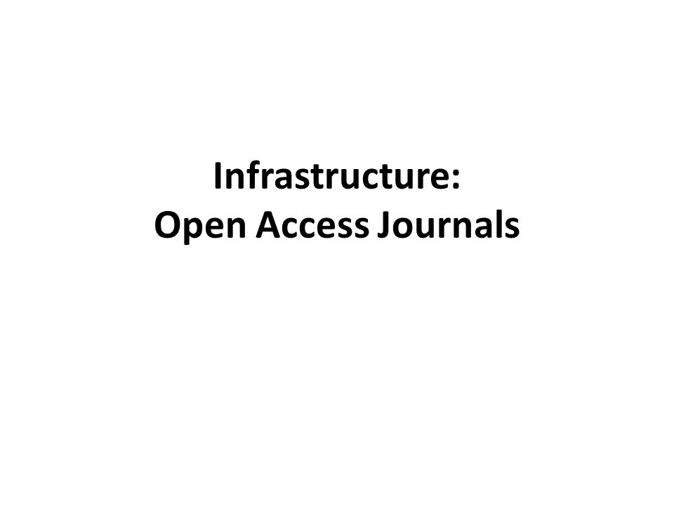 Infrastructure: Open Access Journals