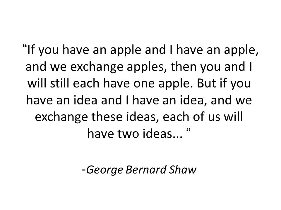 If you have an apple and I have an apple, and we exchange apples, then you and I will still each have one apple.
