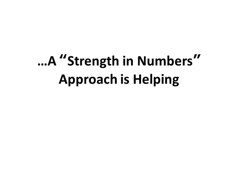…A Strength in Numbers Approach is Helping