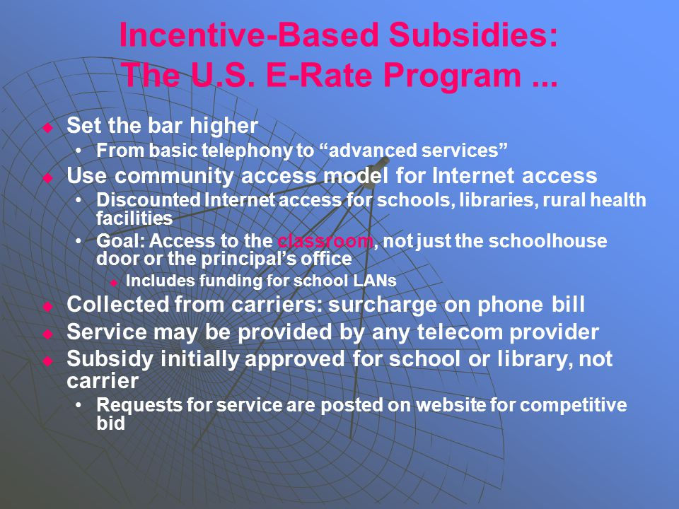 Incentive-Based Subsidies: The U.S. E-Rate Program...