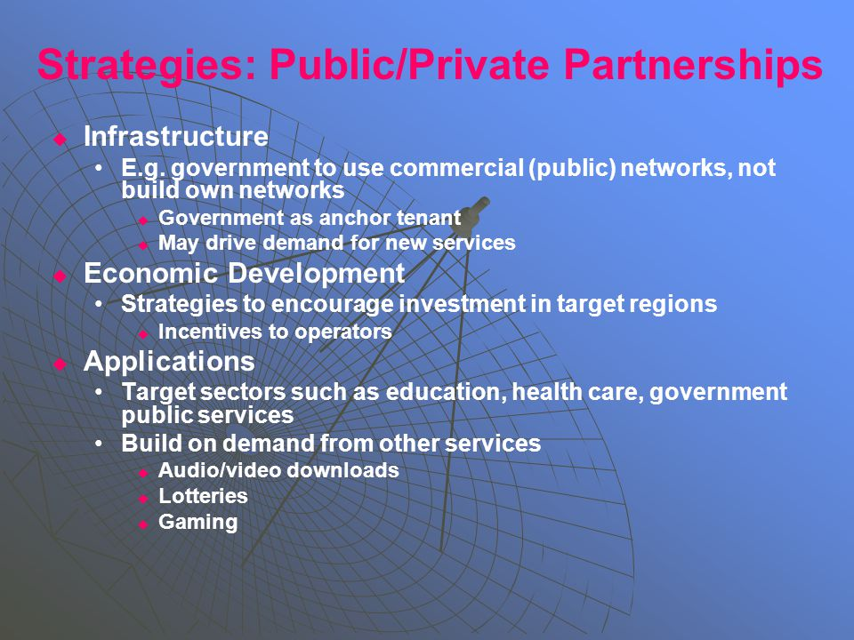 Strategies: Public/Private Partnerships   Infrastructure E.g.
