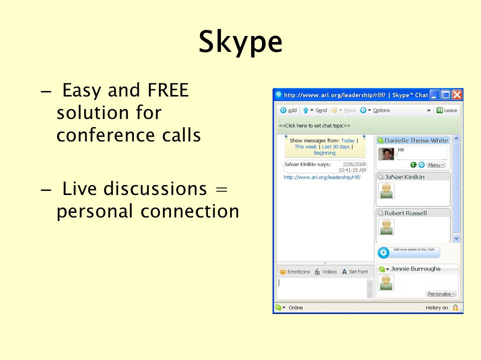 – Easy and FREE solution for conference calls – Live discussions = personal connection Skype