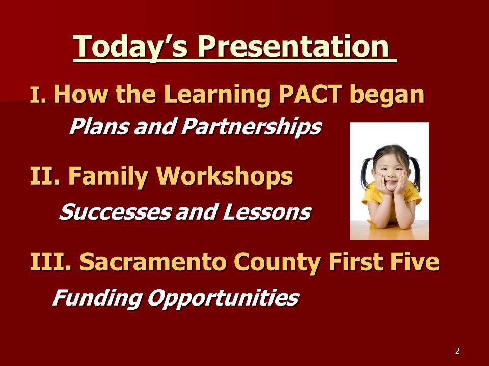 2 Today's Presentation I.