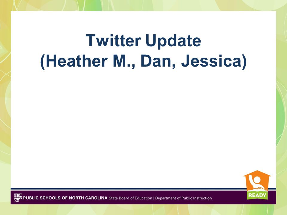 Twitter Update (Heather M., Dan, Jessica)