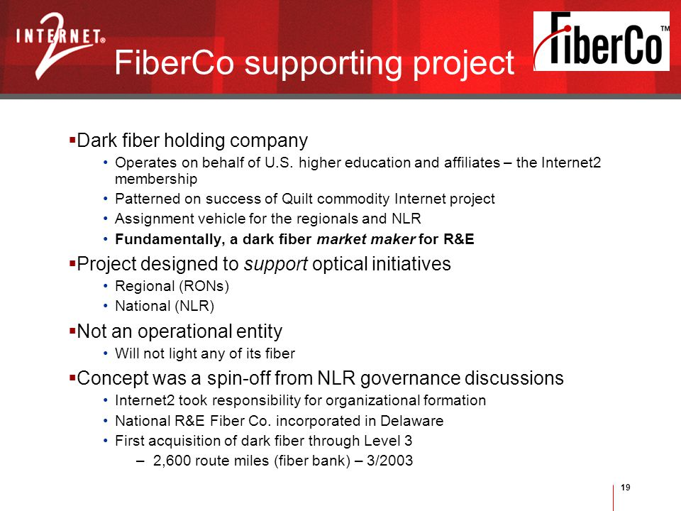 19 FiberCo supporting project  Dark fiber holding company Operates on behalf of U.S.
