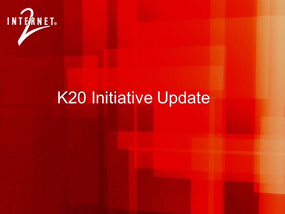 K20 Initiative Update