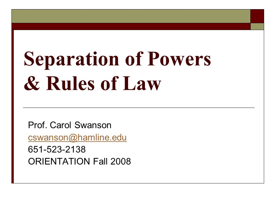 Separation of Powers & Rules of Law Prof.
