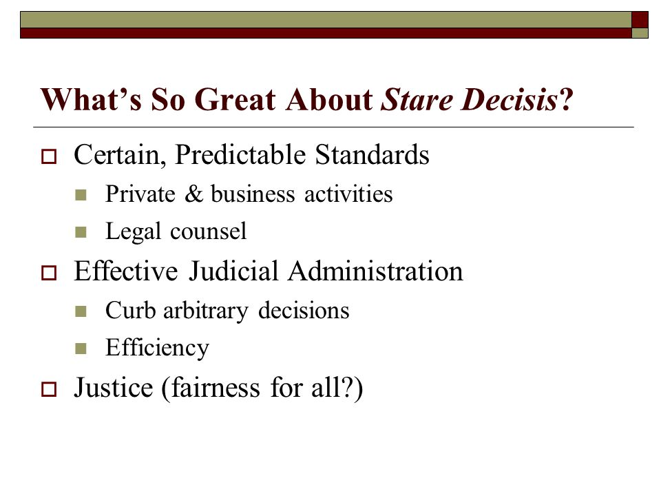 What's So Great About Stare Decisis.