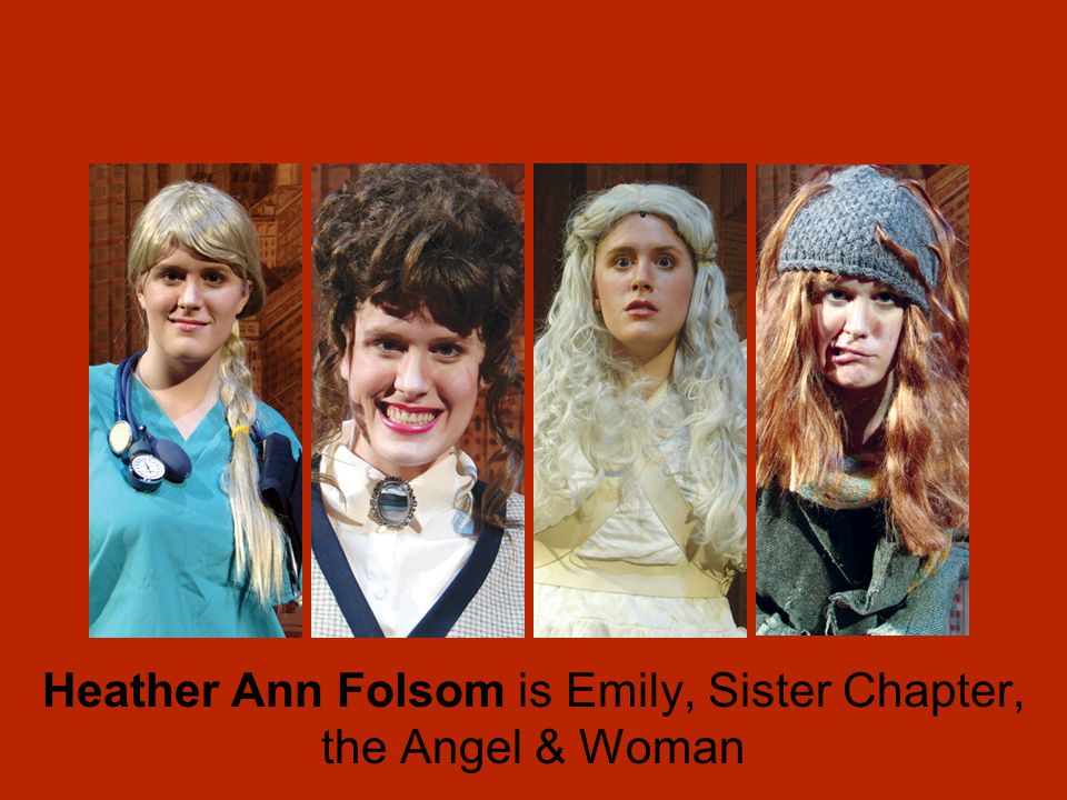 Heather Ann Folsom is Emily, Sister Chapter, the Angel & Woman