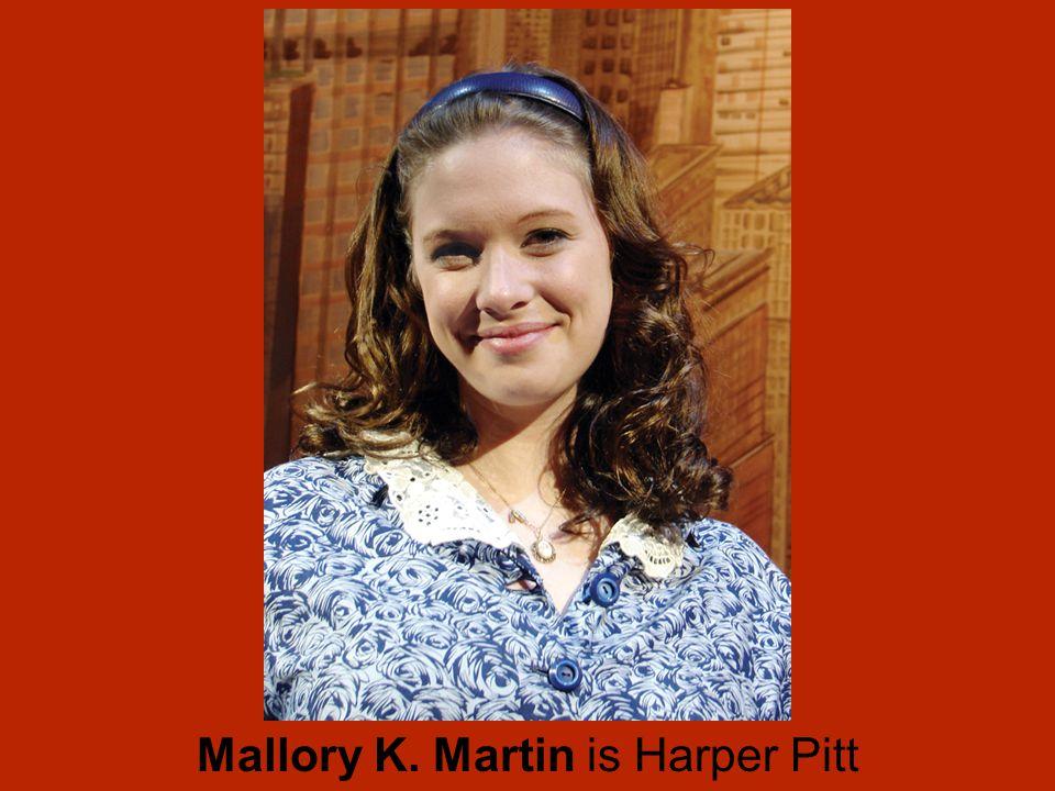 Mallory K. Martin is Harper Pitt