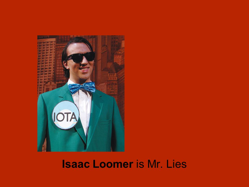 Isaac Loomer is Mr. Lies
