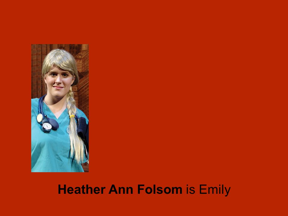 Heather Ann Folsom is Emily