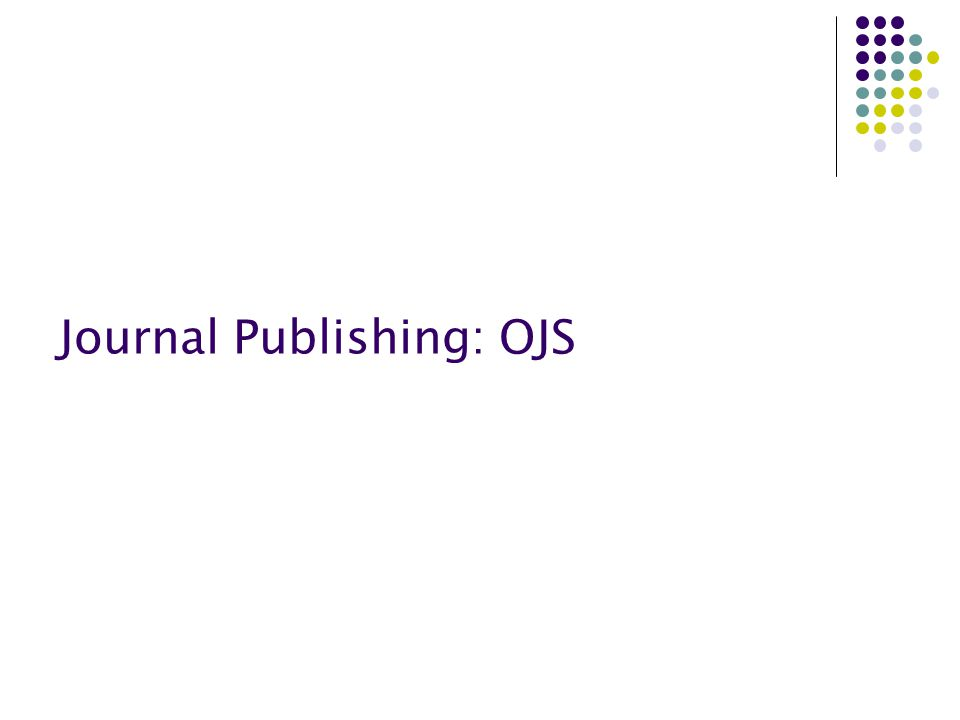 Journal Publishing: OJS
