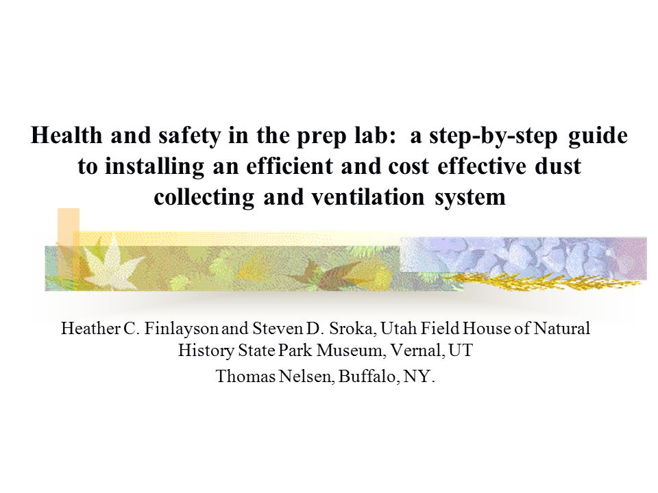 Health and safety in the prep lab: a step-by-step guide to installing an efficient and cost effective dust collecting and ventilation system Heather C.