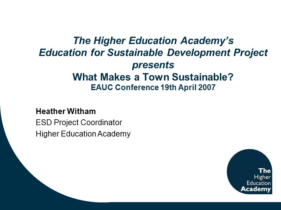 The Higher Education Academy's Education for Sustainable Development Project presents What Makes a Town Sustainable.