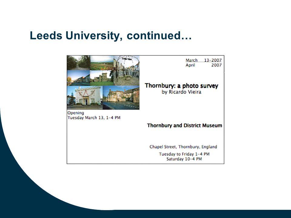Leeds University, continued…