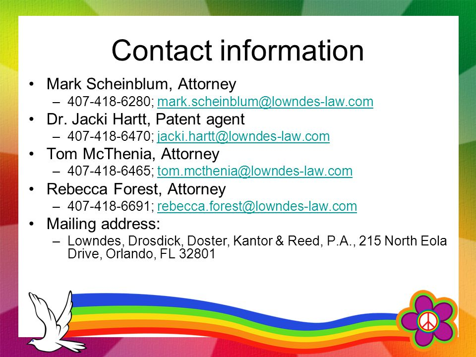Contact information Mark Scheinblum, Attorney –407-418-6280; mark.scheinblum@lowndes-law.commark.scheinblum@lowndes-law.com Dr.