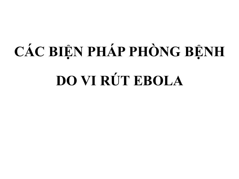 Thực hiện việc giám sát, thông tin, báo cáo theo – Quy đ ịnh của Luật phòng, chống bệnh truyền nhiễm số 03/2007/QH12 ban hành ngày 26/11/2007; – Thông