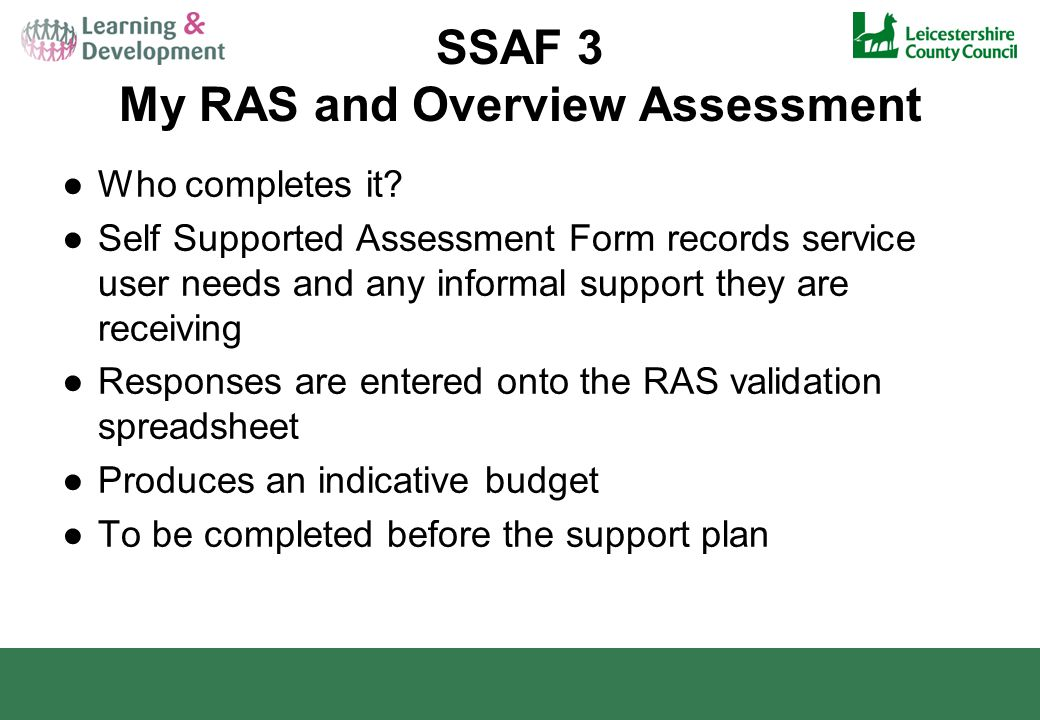 SSAF 3 My RAS and Overview Assessment ●Who completes it.