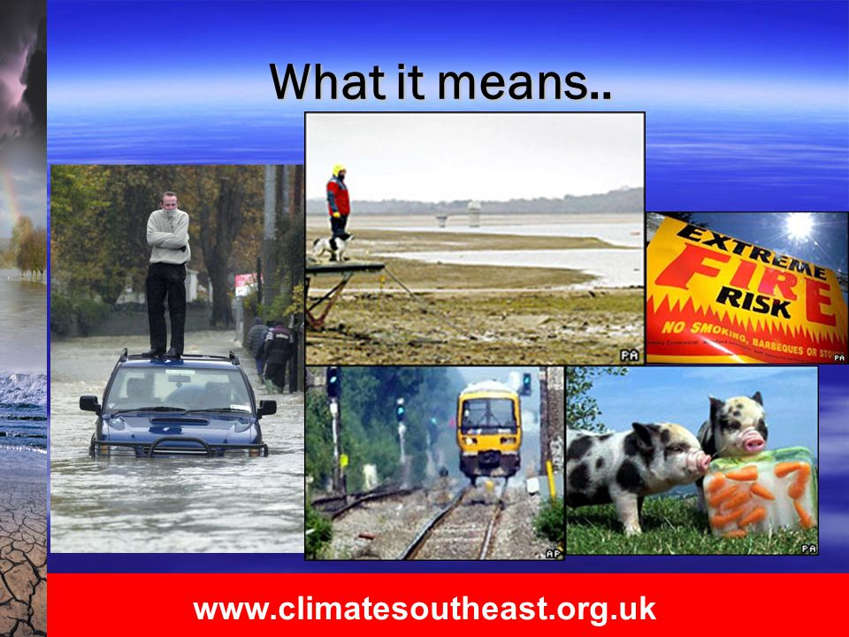 www.climatesoutheast.org.uk Taking the opportunities - Low- carbon and resilient communities  Housing and infrastructure  Business efficiency and continuity  Biodiversity and land management  Water resource management and flood risks  Food, farming and energy  Community responses – local solutions and local production
