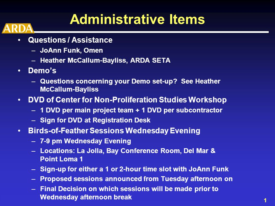 1 Administrative Items Questions / Assistance –JoAnn Funk, Omen –Heather McCallum-Bayliss, ARDA SETA Demo's –Questions concerning your Demo set-up.