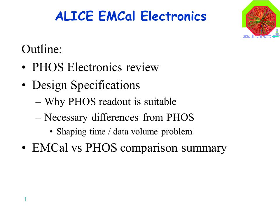 1 ALICE EMCal Electronics Outline: PHOS Electronics review Design Specifications –Why PHOS readout is suitable –Necessary differences from PHOS Shapin