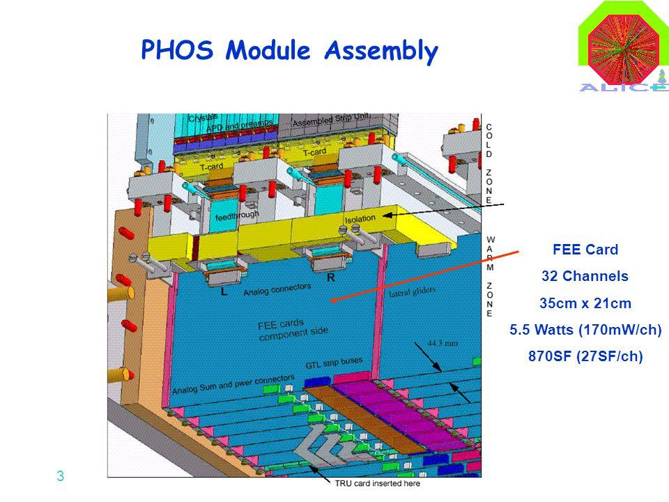 3 PHOS Module Assembly FEE Card 32 Channels 35cm x 21cm 5.5 Watts (170mW/ch) 870SF (27SF/ch)